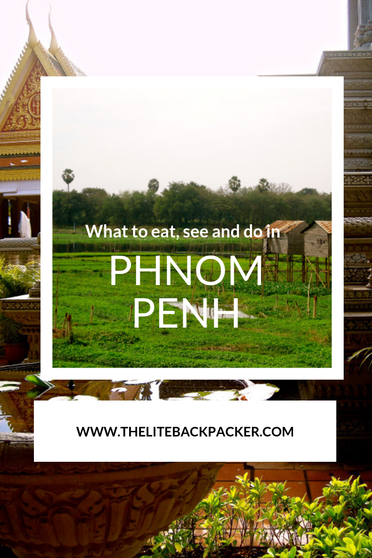 What to do, see and eat? Phnom Penh!
