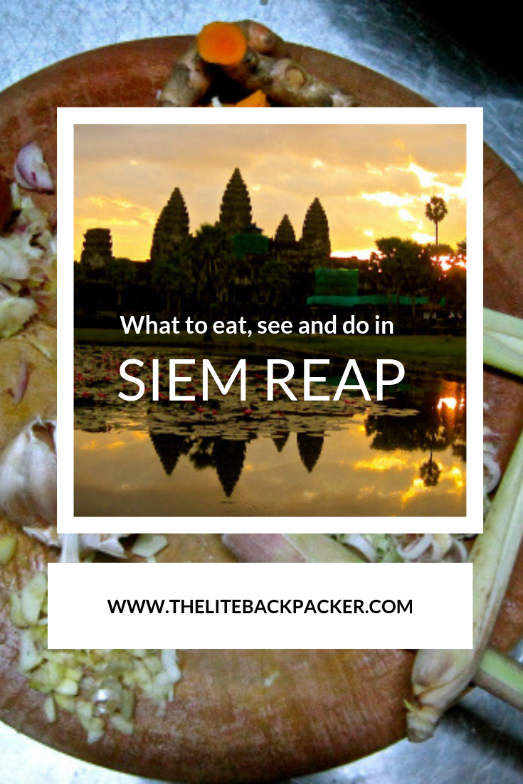 What to do, see and eat? Siem Reap!