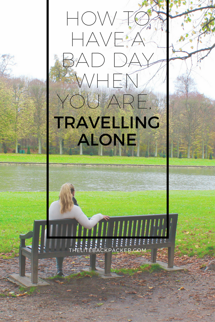 10 Tips to get you through a bad day when you are travelling alone