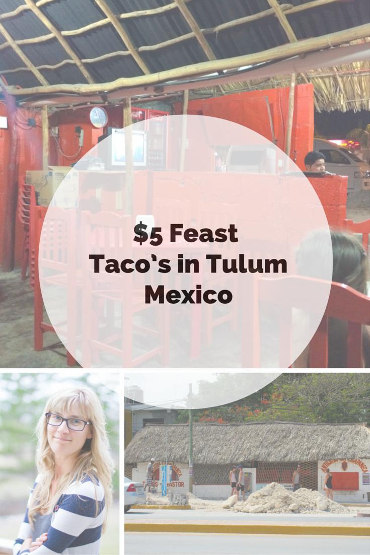 $5 Feast - Taco\'s in Tulum, Mexico