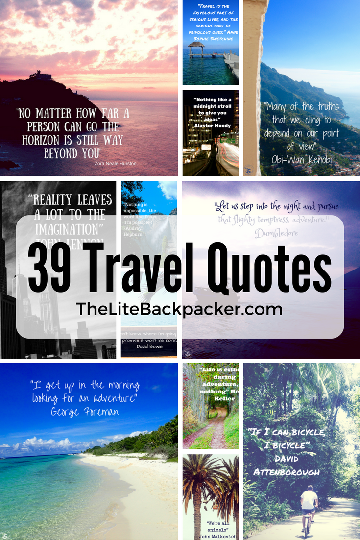 39 Travel Quotes to Inspire you to go on an Adventure